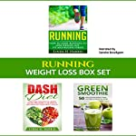 Weight Loss Box Set: Running, DASH Diet, and Green Smoothies to Lose Weight and Get Fit | Linda Harris,Amanda Hopkins
