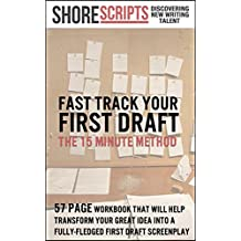 Screenwriting - The 15-Minute Method: How to fast track your First Draft Film & TV Pilot Script