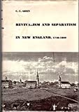 img - for Revivalism and Separatism in New England 1740-1800 book / textbook / text book