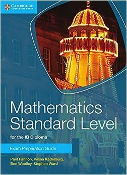mathematics standard level for the ib diploma exam preparation  mathematics standard level for the ib diploma exam preparation guide