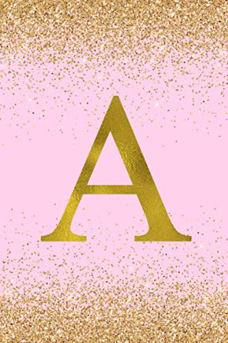 A: Letter A Initial Monogram Notebook - Pretty Pink & Gold Confetti Glitter Monogrammed Blank Lined Note Book, Writing Pad, Journal or Diary with ... Kids, Girls & Women - 120 Pages - Size 6x9