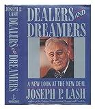 Dealers and Dreamers, Joseph P. Lash, 0385187165