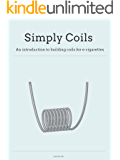 Simply Coils: An introduction to building coils for e-cigarettes