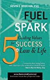 Fuel the Spark, Kevin E. Houchin, 1600375995