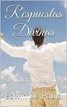 Respuestas Divinas: Devocional de 21 dias (Spanish Edition