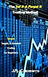 The Set it & Forget it Trading Method  : Simple Supply & Demand Trading for Beginners