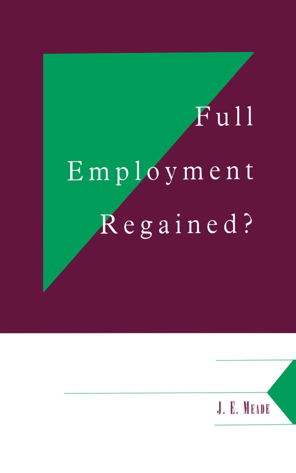 Full Employment Regained? (Department of Applied Economics Occasional Papers)