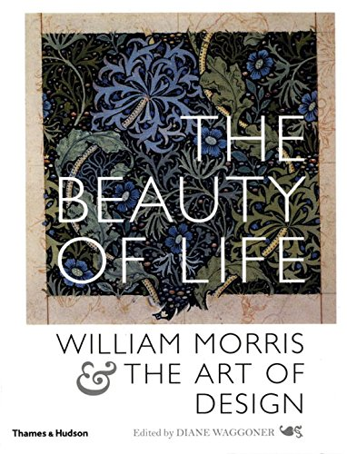 The Beauty of Life: William Morris and the Art of Design 2018