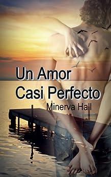 Un amor casi perfecto (Nuevas Oportunidades nº 2) de [Hall, Minerva]