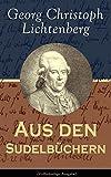 Image of Aus den Sudelbüchern (Vollständige Ausgabe): Aphorismensammlung - Auswahl aus Lichtenbergs legendären Gedankensplitter (German Edition)