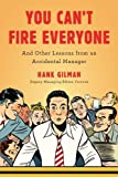 You Can't Fire Everyone, Hank Gilman, 1591843782
