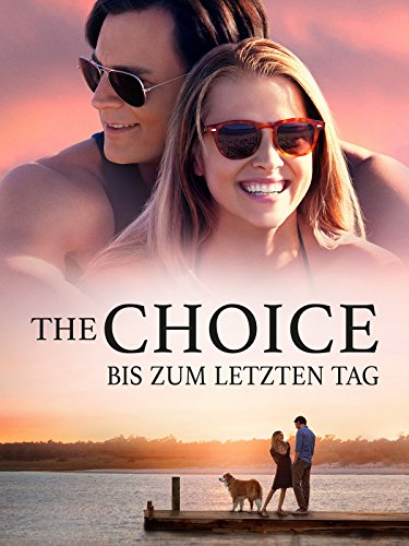 The Choice - Bis zum letzten Tag Film
