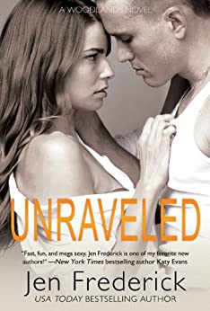 Unraveled (The Woodlands Book 3) by [Frederick, Jen]