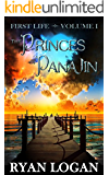 The Princes Of Panajin: Volume I in the First Life fantasy adventure series.
