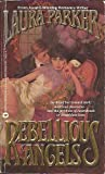 Rebellious Angels, Laura Parker, 0446348368