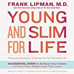 Young and Slim for Life: 10 Essential Steps to Achieve Total Vitality and Kick-Start Weight Loss That Lasts   Frank Lipman