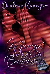Marcus' Mortal Embrace (Book 3) (The Supernatural Desire Series)