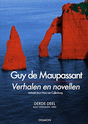 Guy de Maupassant - Verhalen en novellen - Derde deel - alle verhalen 1883 (Dutch Edition)