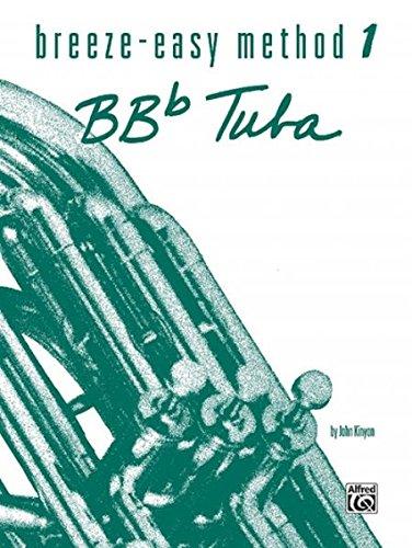 - Breeze-Easy Method for BB-flat Tuba, Bk 1 (Breeze-Easy Series)