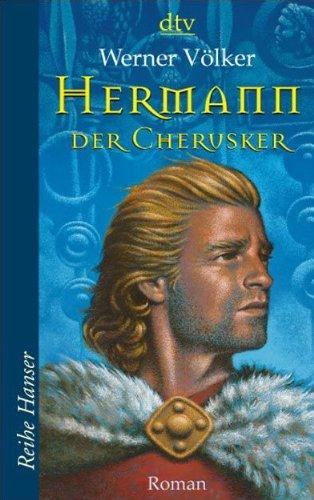 Hermann, der Cherusker: Die Schlacht im Teutoburger Wald Roman