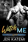 Watch Me: A Voyeurism Romance (Forbidden series Book 3)