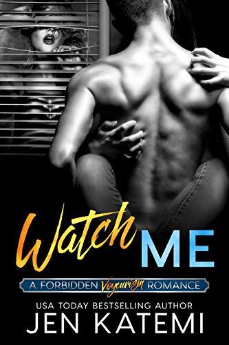 Watch Me: A Voyeurism Romance (Forbidden series Book 3)