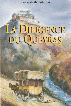 La Diligence du Queyras R. Meyer Moyne