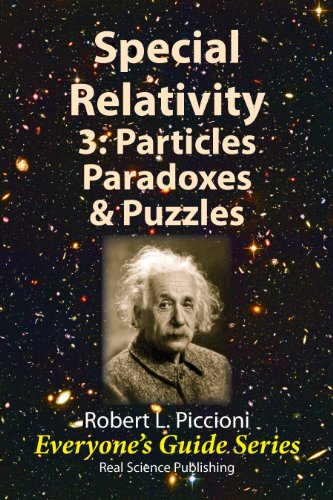 Special Relativity 3: Particles, Paradoxes & Puzzles (Everyone's Guide Series Book 22)