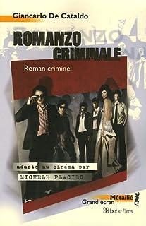 Romanzo criminale : roman criminel, De Cataldo, Giancarlo