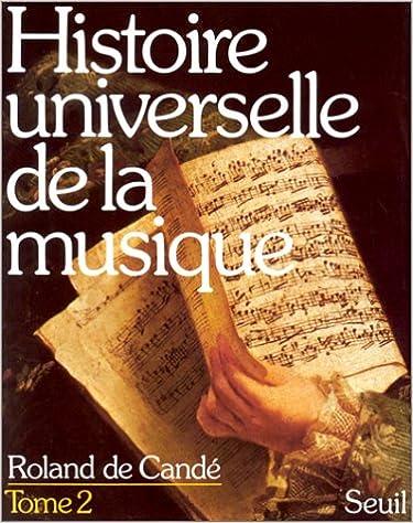 En ligne téléchargement gratuit Histoire universelle de la musique Tome 2 epub, pdf