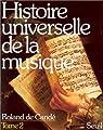 Histoire universelle de la musique Tome 2 par Candé