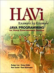 Havi Example by Example: Java Programming for Home Entertainment Devices (Prentice Hall PTR Example by Example)