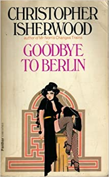 Goodbye to Berlin: Christopher Isherwood: 9780586047958