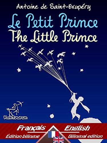 Le Petit Prince - The Little Prince: Bilingue avec le texte parallèle - Bilingual parallel text: Français - Anglais / French - English (Dual Language Easy Reader Book 32) (English Edition)