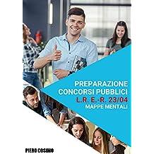 Preparazione concorsi pubblici: L.R. 23/04-mappe mentali (Italian Edition)
