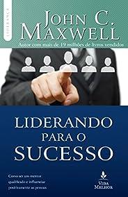 Liderando para o sucesso: Descubra como ser um mentor qualificado e influenciar positivamente as pessoas