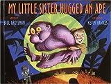 My Little Sister Hugged an Ape, Bill Grossman, 0517800187