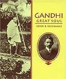 Gandhi, Great Soul, John B. Severance, 039577179X