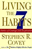 Living the 7 Habits, Stephen R. Covey, 0684869810