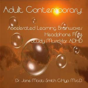 Adult Contemporary: Accelerated Learning Brainwaves Headphone Free Study Music for ADHD