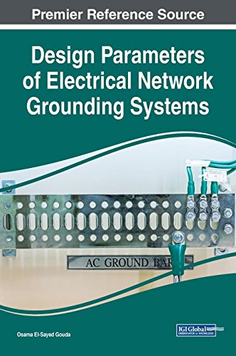 (Design Parameters of Electrical Network Grounding Systems (Advances in Computer and Electrical Engineering))