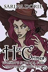 Hex Crimes: A Not-so-cozy Witch Mystery by Sarina Dorie ebook deal