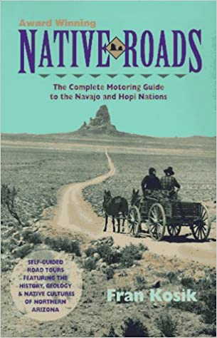 The Complete Motoring Guide to the Navajo and Hopi Nations Native Roads
