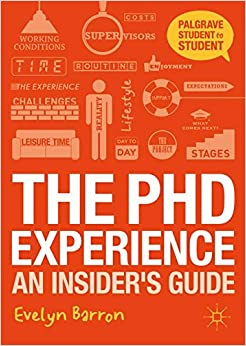 The PhD Experience: An Insider's Guide Palgrave Student to Student