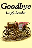 img - for Goodbye by Leigh Semler (2002-11-21) book / textbook / text book