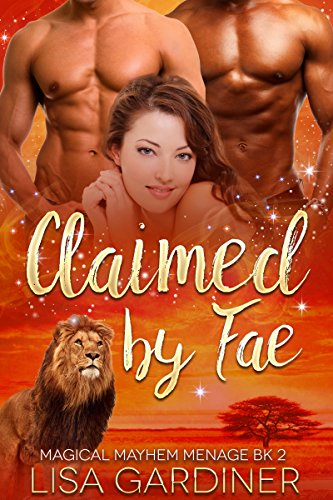 Book: Claimed by Fae - MMF Paranormal Romance (Magical Mayhem Menage Book 2) by Lisa Gardiner