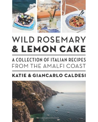 Lemon Wine Italian (Wild Rosemary and Lemon Cake: A Collection of Italian Recipes from the Amalfi Coast)