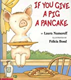 If You Give a Pig a Pancake Big Book, Laura Joffe Numeroff, 0439046211