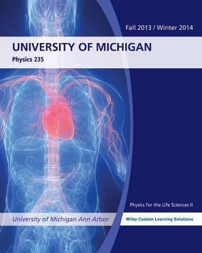 Physics 235, Physics for the Life Sciences II, University of Michigan