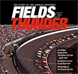 img - for Fields of Thunder: The Story of the Kansas Speedway book / textbook / text book